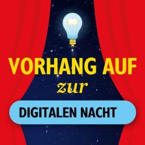 Vorhang auf zur digitalen Nacht